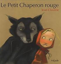 Le Petit Chaperon rouge par Claverie