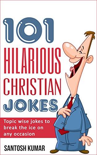 Christian Jokes: 101 Hilarious Christian Jokes: Topic wise Christian jokes  to break the ice on any Occasion