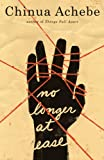 No Longer at Ease, Chinua Achebe, 0385474555