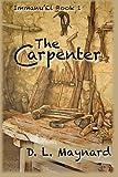The Carpenter, D. Maynard, 148118928X