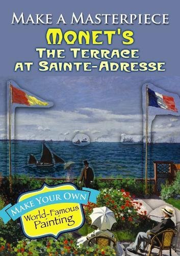 Make a Masterpiece -- Monet's The Terrace at Sainte-Adresse (Dover Little Activity Books)