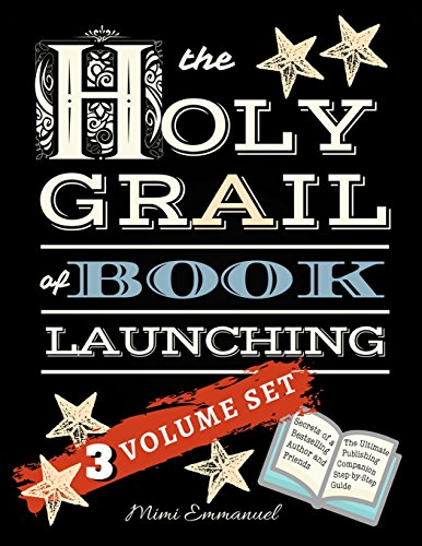 Pdf Reference The Holy Grail of Book Launching: Secrets from a bestselling author and friends. Ultimate Publishing Companion and step-by-step guide.