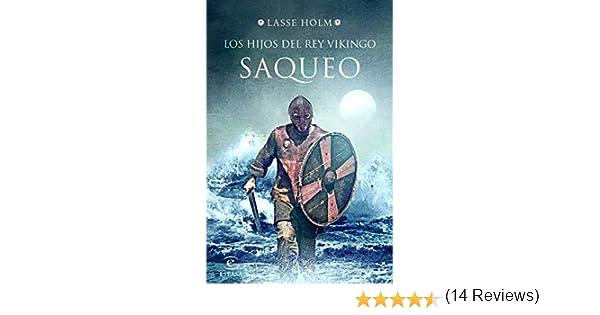Los hijos del rey vikingo. Saqueo (Espasa Narrativa): Amazon.es: Holm, Lasse, Alonso Blanco, Victoria, Crespo Arce, Rodrigo: Libros