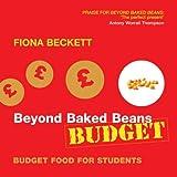 Beyond Baked Beans Budget, Fiona Beckett, 1904573452