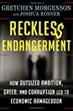 Reckless Endangerment, Gretchen Morgenson and Joshua Rosner, 0805091203