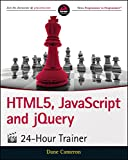 HTML5, JavaScript and JQuery 24-Hour Trainer, Cameron, Dane, 1119001161
