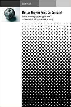Better Gray in Print on Demand: How to improve grayscale ...