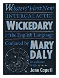 Webster's First New Intergalactic Wickedary of the English Language, Mary Daly, 0807067067