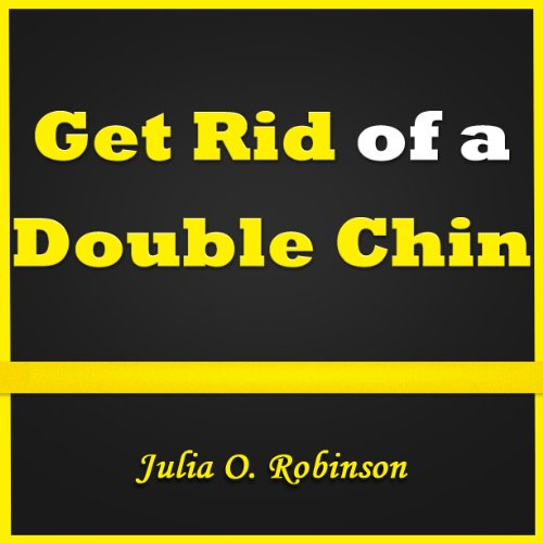 How to Get Rid of a Double Chin: Getting Rid of Double Chin the Right Way. Read and Discover the Best Ways on How to Get Rid of Double Chin!