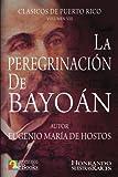 La Peregrinación de Bayoán (Clásicos de Puerto Rico) (Volume 8) (Spanish Edition)