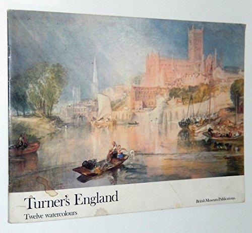 William Watercolor Turner (Turner's England: Twelve Watercolors)
