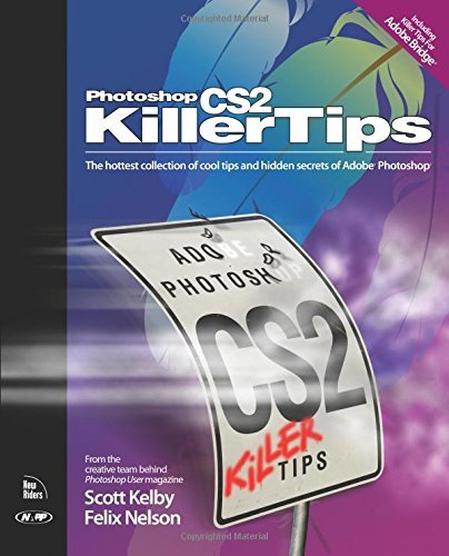 Photoshop CS2 Killer Tips by Scott Kelby (2005-09-06)