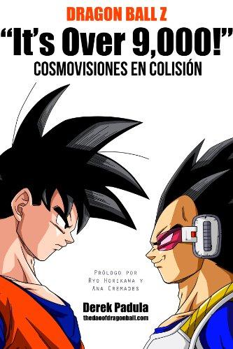 Descargar Libro Dragon Ball Z 'it's Over 9,000!' Cosmovisiones En Colisión Derek Padula