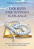 Der Kuß der weißen Schlange, Alexa Rostoska, 3833496045