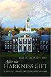 img - for After the Harkness Gift: A History of Phillips Exeter Academy since 1930 book / textbook / text book