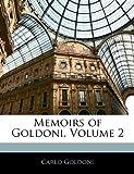 Memoirs of Goldoni, Carlo Goldoni, 1143279646