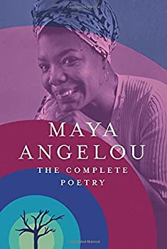 Maya Angelou: The Complete Poetry 0812997875 Book Cover
