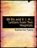 88 Bis and V I H, Katharine Foote, 0554909308