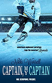 Captain, My Captain: NHL Scorpions Prequel by [Worrell, Nikki]