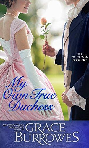 My Own True Duchess (True Gentleman Book 5)