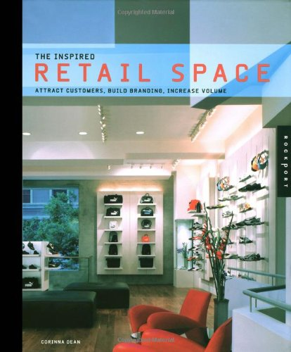 Download The Inspired Retail Space: Attract Customers, Build Branding, Increase Volume pdf