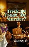 Trick or Treat or Murder, Janet McNulty, 1489566597