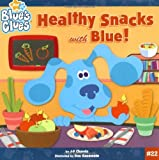 Healthy Snacks with Blue!, J-P Chanda, 1416927786