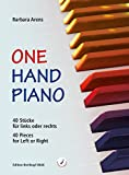 One Hand Piano: 40 Pieces for Left or Right / 40 Stücke für links oder rechts (English and German Edition)