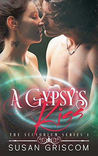 A Gypsy's Kiss: Sexy Ice Hockey Supernatural Sports Romance by [Griscom, Susan]