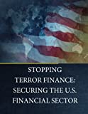img - for Stopping Terror Finance: SECURING THE U.S. FINANCIAL SECTOR book / textbook / text book