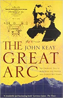 Book The Great Arc: The Dramatic Tale of How India was Mapped and Everest was Named