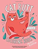 Cat Butt Coloring Book: A Hilarious Fun Coloring Gift Book for Cat Lovers & Adults Relaxation with Stress Relieving Cat…