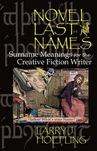 NOVEL LAST NAMES: Surname Meanings for the Creative Fiction Writer by Brand: Inlandia Press