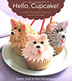 img - for By Karen Tack - Hello, Cupcake!: Irresistibly Playful Creations Anyone Can Make (None) (3/25/08) book / textbook / text book