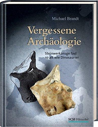 Vergessene Archäologie von Karl-Heinz Vanheiden