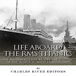 Life Aboard the RMS Titanic