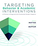 Targeting Behavior and Academic Interventions: A Process to Diagnose and Coordinate Student Supports (A Step-by-Step Video Workshop on RTI/MTSS and the Pro-Solve Process for At-Risk Students)