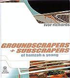 Groundscrapers & Subscrapers of Hamzah & Yeang