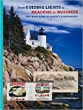 img - for From Guiding Lights to Beacons for Business: The Many Lives of Maine's Lighthouses book / textbook / text book