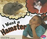 I Want a Hamster, Kimberly M. Hutmacher, 1429675985