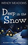 Deep in the Snow (Alaska Cozy Mystery) by  Wendy Meadows in stock, buy online here