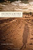 Secrets and Wives: The Hidden World of Mormon Polygamy by Sanjiv Bhattacharya (2013-07-09)