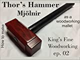How to Make Thor's Hammer Mjolnir as a Woodworking mallet