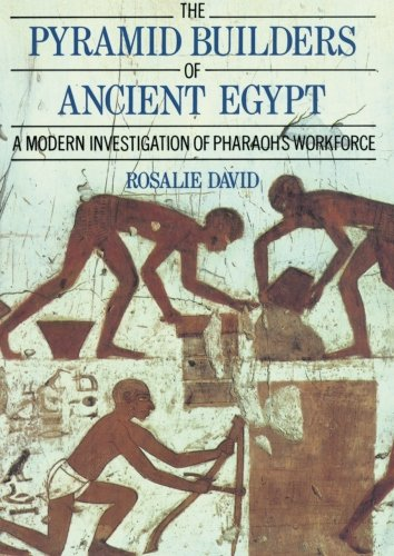 The Pyramid Builders of Ancient Egypt: A Modern Investigation of Pharaoh's Workforce (Builders Pyramid)