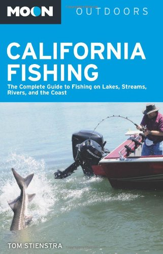 - Moon California Fishing: The Complete Guide to Fishing on Lakes, Streams, Rivers, and the Coast (Moon Outdoors)