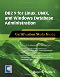 DB2 9 for Linux, UNIX, and Windows Database Administration Certification Study Guide, Roger E. Sanders, 1583470778