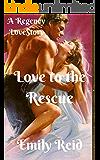 Romance: Regency Historical Romance: Love to the Rescue (Short stories historical romance, Victorian, Romance) ((regency romance free books,clean romance historical) Book 1)