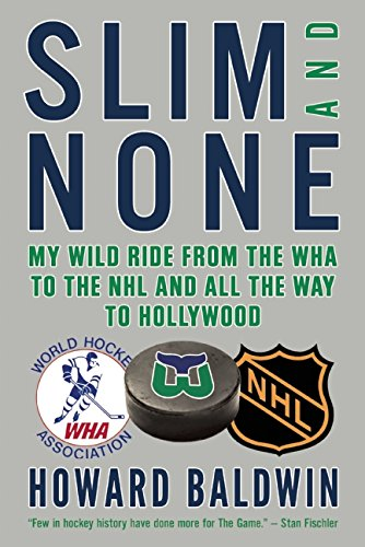 Slim and None: My Wild Ride from the WHA to the NHL and All the Way to Hollywood ()
