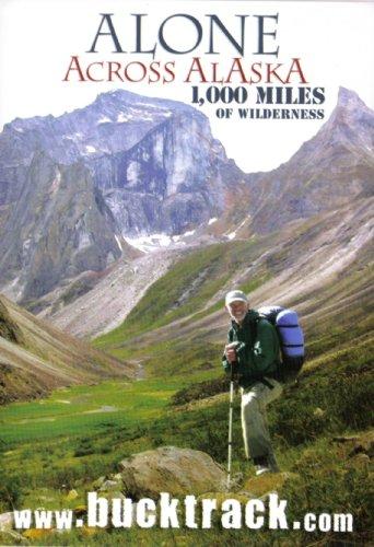 Alone Across Alaska: 1,000 Miles of Wilderness