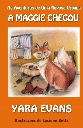 Download As Aventuras de Uma Raposa Urbana: A Maggie Chegou (Portuguese Edition) PDF